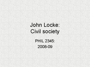 John Locke Civil society PHIL 2345 2008 09