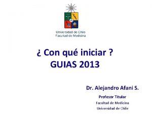 Con qu iniciar GUIAS 2013 Dr Alejandro Afani