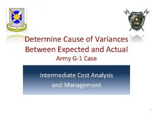 Determine Cause of Variances Between Expected and Actual