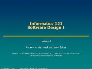 Informatics 121 Software Design I Lecture 2 Andr