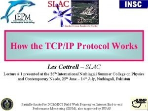 How the TCPIP Protocol Works Les Cottrell SLAC