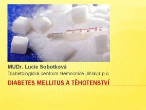MUDr Lucie Sobotkov Diabetologick centrum Nemocnice Jihlava p