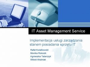 IT Asset Management Service Implementacja usugi zarzdzania stanem