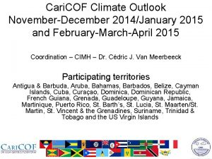 Cari COF Climate Outlook NovemberDecember 2014January 2015 and