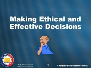 Making Ethical and Effective Decisions Tab 14 Making