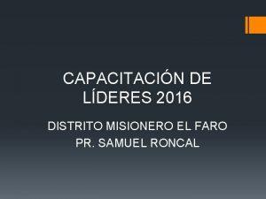 CAPACITACIN DE LDERES 2016 DISTRITO MISIONERO EL FARO