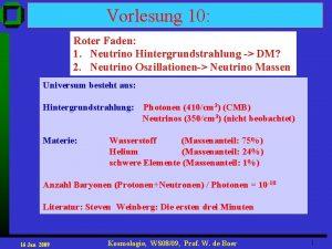 Vorlesung 10 Roter Faden 1 Neutrino Hintergrundstrahlung DM