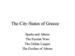 The CityStates of Greece Sparta and Athens The