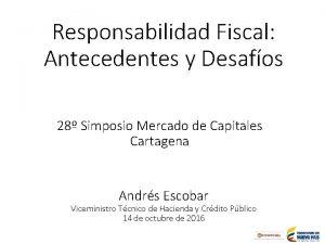 Responsabilidad Fiscal Antecedentes y Desafos 28 Simposio Mercado