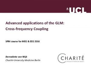 Advanced applications of the GLM Crossfrequency Coupling SPM