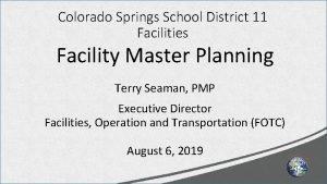 Colorado Springs School District 11 Facilities Facility Master