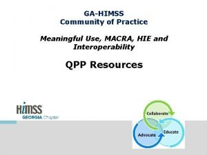 GAHIMSS Community of Practice Meaningful Use MACRA HIE