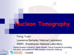 Nucleon Tomography Feng Yuan Lawrence Berkeley National Laboratory