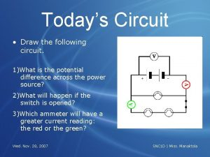 Todays Circuit Draw the following circuit 1What is