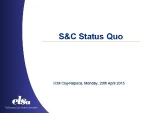 SC Status Quo ICM ClujNapoca Monday 20 th