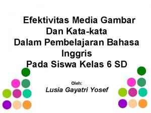 Efektivitas Media Gambar Dan Katakata Dalam Pembelajaran Bahasa