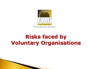 Risks faced by Voluntary Organisations Voluntary Organisations Session