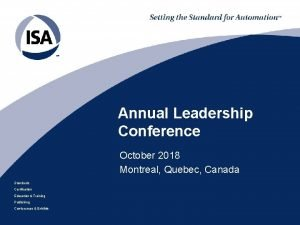 Annual Leadership Conference October 2018 Montreal Quebec Canada