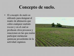 Concepto de suelo El concepto de suelo es