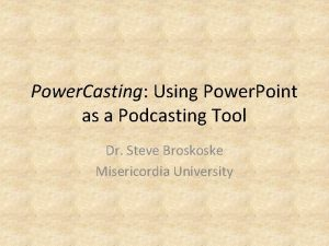 Power Casting Using Power Point as a Podcasting