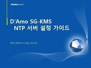 1 DAmo SGKMS NTP DAmo SGKMS NTP 2