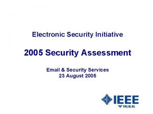 Electronic Security Initiative 2005 Security Assessment Email Security