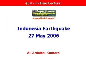 JustinTime Lecture www pitt edusuper Indonesia Earthquake 27