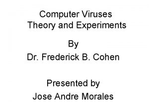 Computer Viruses Theory and Experiments By Dr Frederick
