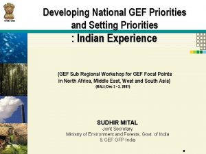 Developing National GEF Priorities and Setting Priorities Indian