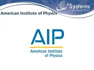 American Institute of Physics American Institute of Physics