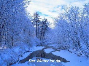 Der Winter ist da Es ist sehr schoen