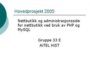 Hovedprosjekt 2005 Nettbutikk og administrasjonsside for nettbutikk ved