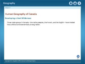 Geography Chapter 7 Human Geography of Canada Developing