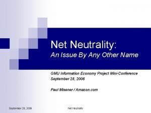 Net Neutrality An Issue By Any Other Name