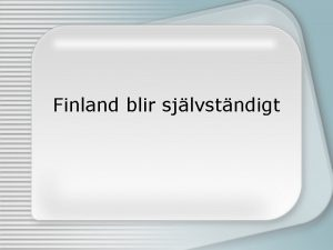 Finland blir sjlvstndigt Marsrevolutionen och Finland mars Revolution