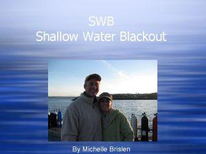 SWB Shallow Water Blackout By Michelle Brislen What