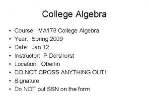 College Algebra Course MA 178 College Algebra Year
