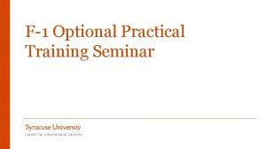 F1 Optional Practical Training Seminar Center for International