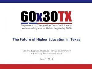 The Future of Higher Education in Texas Higher