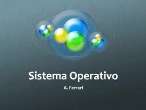 Sistema Operativo A Ferrari Definizione da Wikipedia Il