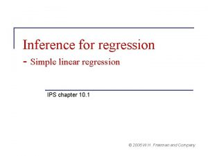 Inference for regression Simple linear regression IPS chapter
