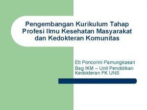 Pengembangan Kurikulum Tahap Profesi Ilmu Kesehatan Masyarakat dan