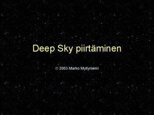Deep Sky piirtminen 2003 Marko Myllyniemi Deep Sky
