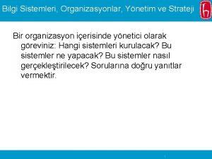 Bilgi Sistemleri Organizasyonlar Ynetim ve Strateji Bir organizasyon