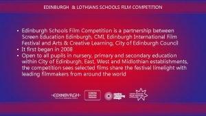 EDINBURGH LOTHIANS SCHOOLS FILM COMPETITION Edinburgh Schools Film