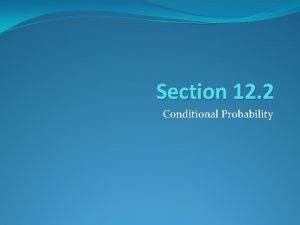 Section 12 2 Conditional Probability Finding Conditional Probability