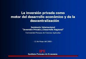 La inversin privada como motor del desarrollo econmico