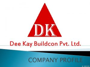 Dee Kay Buildcon Pvt Ltd COMPANY PROFILE By