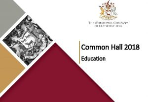 Common Hall 2018 Education Common Hall 2018 The