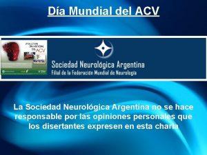 Da Mundial del ACV La Sociedad Neurolgica Argentina
